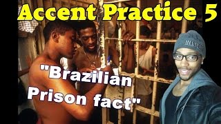 Accent Practice 5: Brazilian Prison fact