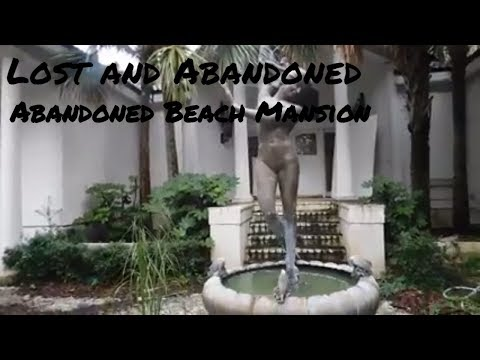 Lost and Abandoned 2017- Abandoned Beach Mansion