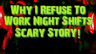 """Why I Refuse To Work  Night Shifts """"Scary Story"""""""