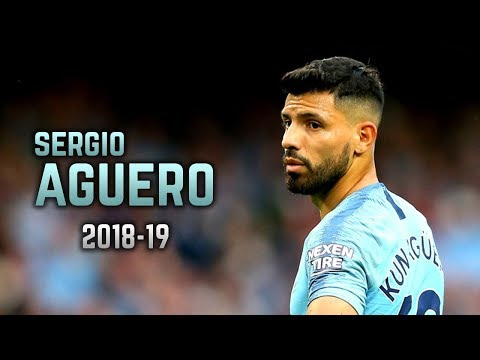 Sergio Agüero 2018-19 | Amazing Goals & Skills