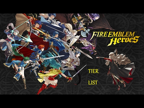 Fire Emblem Heroes Character Ranking Tier List