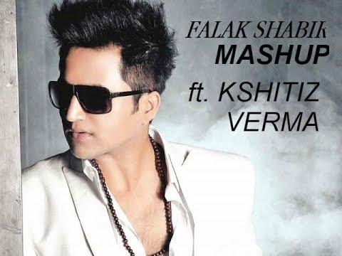 Falak Shabir Mashup | Ft. Kshitiz Verma