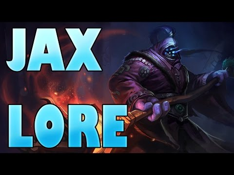 League of Legends LORE - Jax