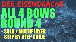 Der Eisendrache - ALL 4 BOWS AT ROUND 4 Step By Step Guide | Black Ops 3 Zombies | PATCHED
