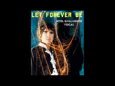Chemical Brothers Ft. Noel Gallagher - Let Forever Be (VOCAL) mp3