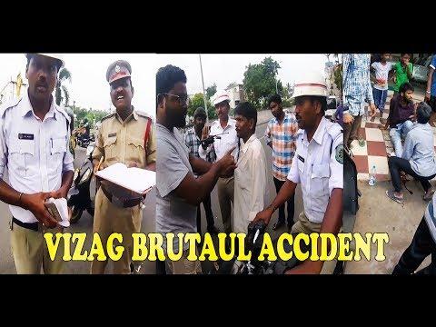BRUTUAL ACCIDENT    VIZAG   COPS TO THE RESCUE !!