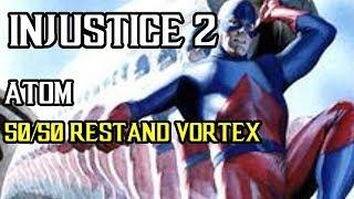 Injustice 2 - Atom - 50/50 Restand Vortex
