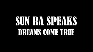 """In this video Sun Ra talks about composing """"Dreams Come True"""" and v..."""