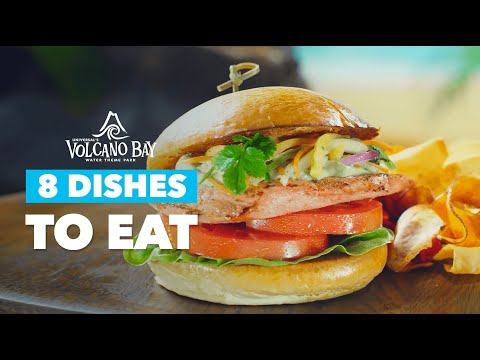 Eight of the Delightful Dishes at Volcano Bay