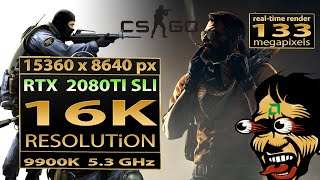 Counter strike  Global Offensive 16K gameplay | RTX 2080 TI SLI CSGO 16K gaming | CSGO 16K