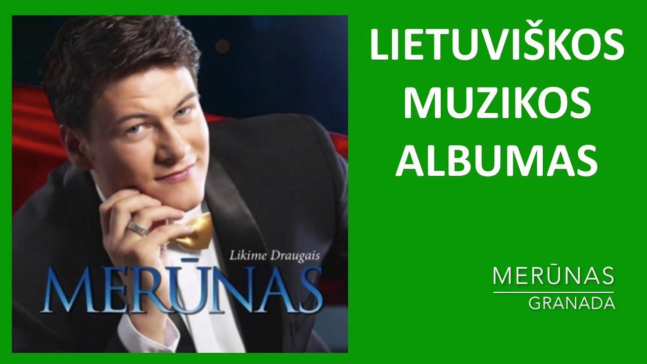 Merūnas - Likime Draugais. Pilnas Albumas. Geriausia Lietuviška Muzika