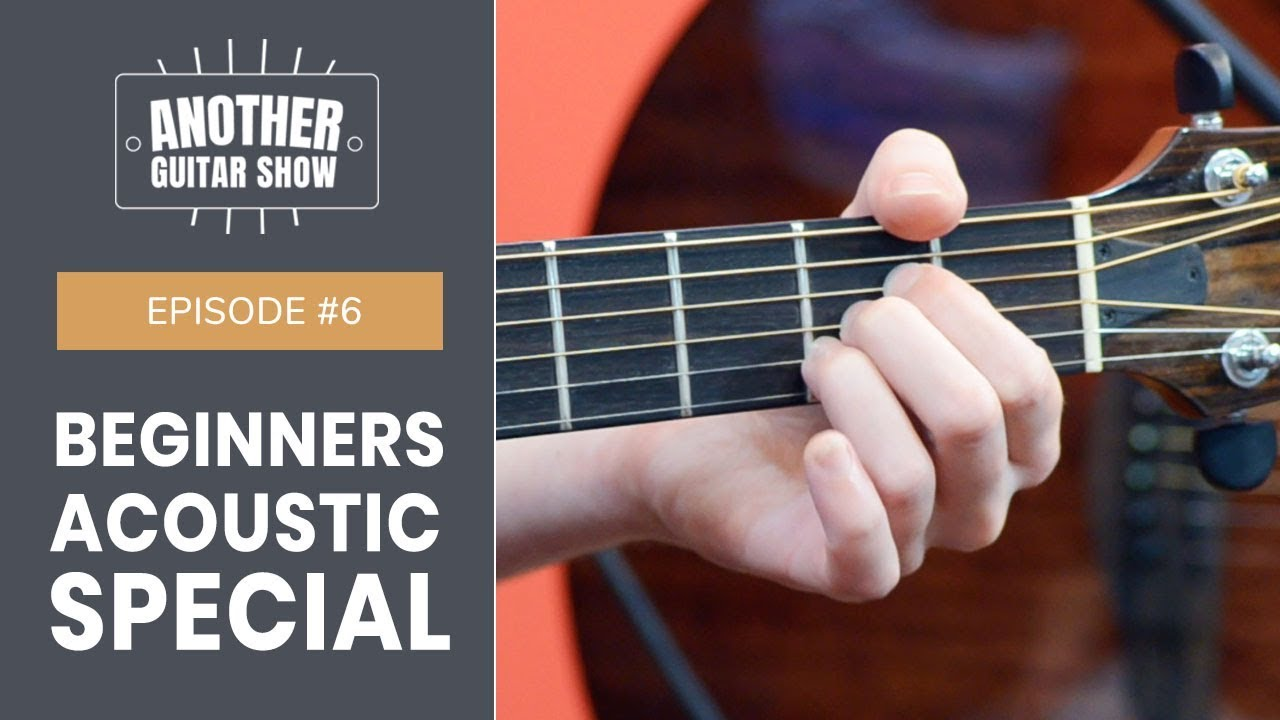 Episode 6 Beginners Acoustic Guitar Special