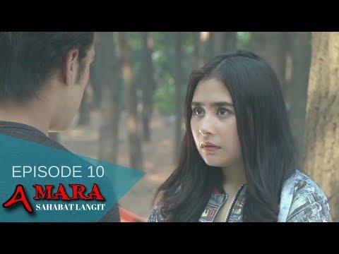 Amara Sahabat Langit - Episode 10   Sinetron 2017
