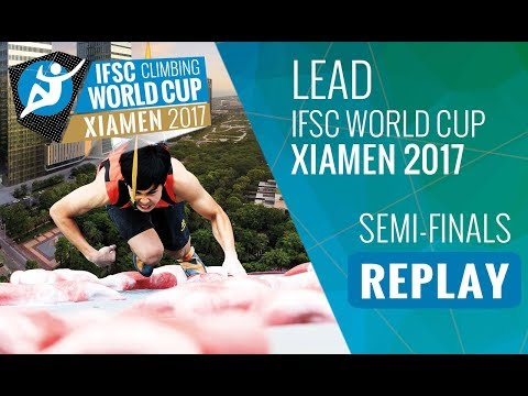 IFSC Climbing World Cup Xiamen 2017 - Lead - Semi-Finals - M