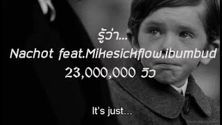 Nachot - รู้ว่า...  Feat. Mikesickflow, Ibumbad