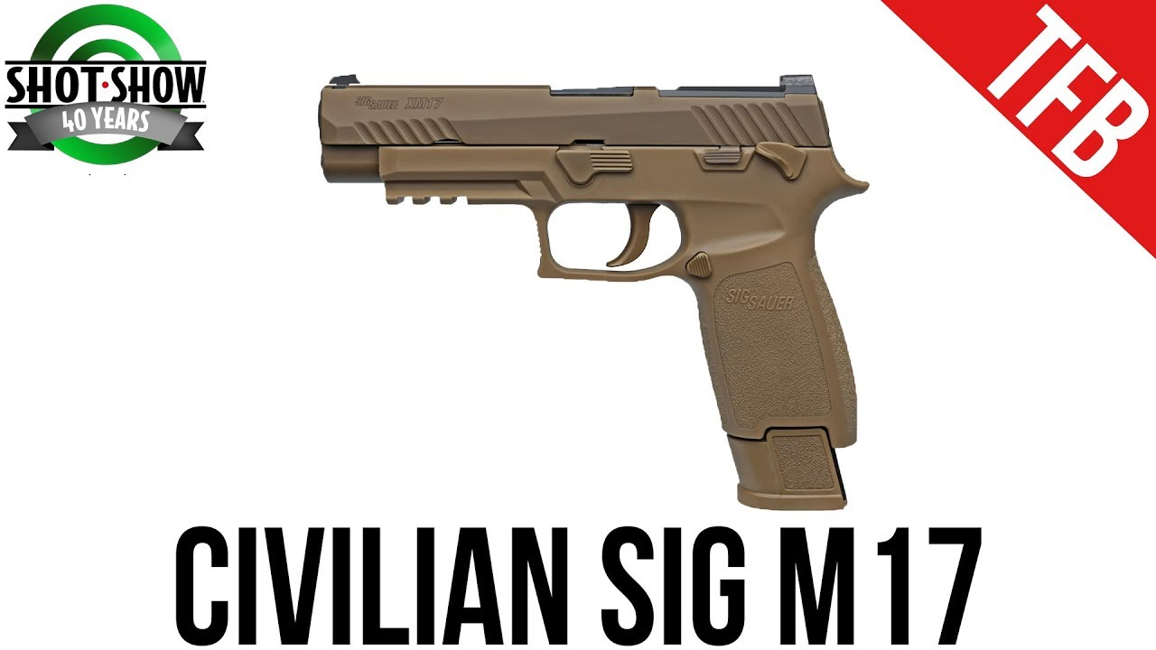 shot 2018 sig offering the m17 for civilian purchase in 2018 youtube