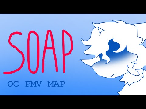 Soap | Complete OC PMV MAP