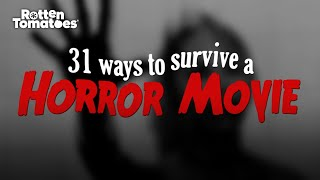 31 Ways to Survive a Horror Movie (According to Horror Movies) | Rotten Tomatoes