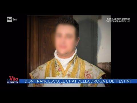 Don Francesco, le chat della droga e dei festini -  La vita in diretta 16/09/2021