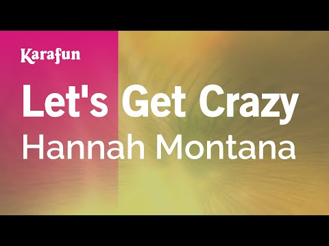 Karaoke Let's Get Crazy - Hannah Montana *