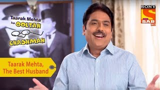 Your Favorite Character | Taarak Mehta, The Best Husband | Taarak Mehta Ka Ooltah Chashmah