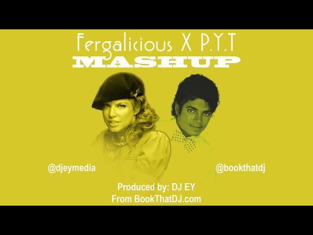PYT X Fergalicious Mashup Produced By DJ EY