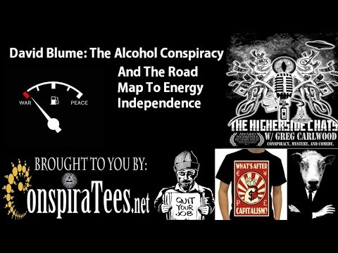 David Blume | The Alcohol Conspiracy & The Road Map To Energy Independence