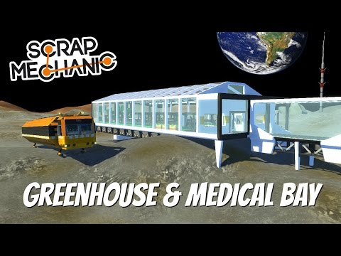 Scrap Mechanic Moon Town- EP 114- Greenhouse & Medical Bay (World Download)