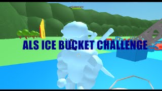 ROBLOX - ALS Ice Bucket Challenge W/ Commentaire (ft.sgltoxicgamer)
