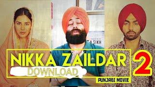 Nikka Zaildar 2 (Full Movie) Download | Ammy Virk | Sonam Bajwa | Punjabi Movie 2017