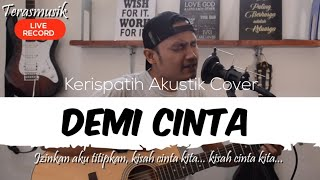 Download Lagu Kerispatih Cover | Demi Cinta akustik & Lirik (Live) mp3