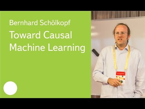 Toward Causal Machine Learning - Prof. Bernhard Schölkopf