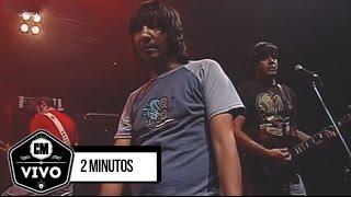 2 Minutos (En vivo) - Show Completo - CM Vivo 2009