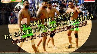 5 LAKH DI 5 STOP BY SANDEEP NANAGAL AMBIAN AT DIRBA KABADDI CUP 2017 NORTH FEDERATION INDIA