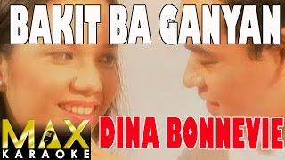 Dina Bonnevie - Bakit Ba Ganyan (Karaoke Version)