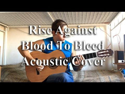 Rise Against - Blood To Bleed (Acoustic Cover) by Bullet