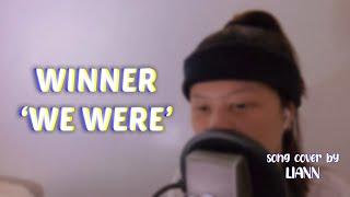 (위너) WINNER - 예뻤더라 (WE WERE) SONG COVER BY LIANN | LYRIC VID…