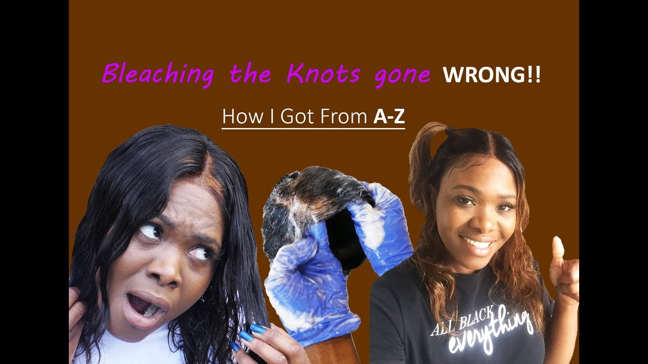 Bleeching the Knots WENT HORRIBLY WRONG! How I got from A-Z