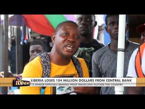 LIBERIA LOSES 104 MILLION DOLLARS FROM CENTRAL BANK