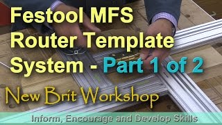 Festool MFS Router Template System - Part 1 of 2