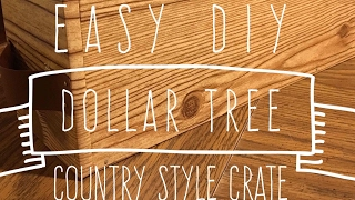 DIY Easy $4 Dollar Tree Country Style Crate 2017