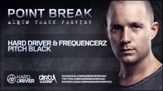 Hard Driver & Frequencerz - Pitch Black (Official HQ Preview)