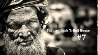 Shanty - Dark Tribal House#7
