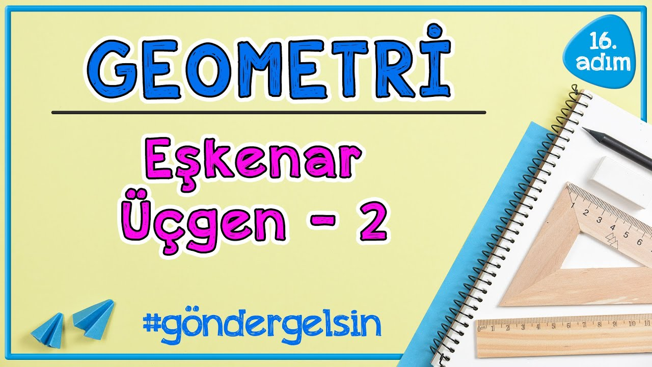 Eşkenar Üçgen 2 |  GEOMETRİ | 16.adım | #göndergelsin  | Rehber Matematik #geometri