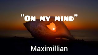 On my Mind (Maxumillian)