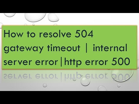 How to Resolve 504 Gateway Time Out Very Quickly | Internal Server Error