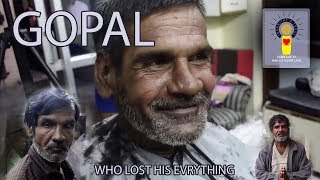 'GOPAL'- the man who lost his everything