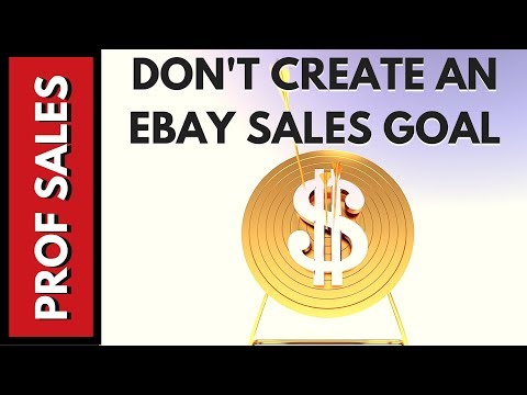 Why Having an Ebay Sales Goal is a Mistake
