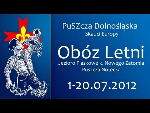 Obóz letni PuSZczy Dolnośląskiej (01.07-20.07.2012)   Skauci Europy