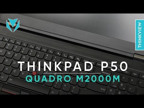ThinkPad P50: máy trạm hiệu năng cải tiến vượt trội | ThinkView
